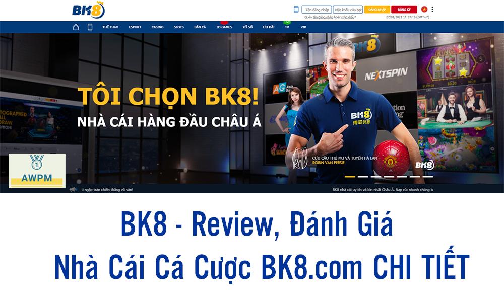 Review, Đánh Giá Nhà Cái Cá Cược BK8.com