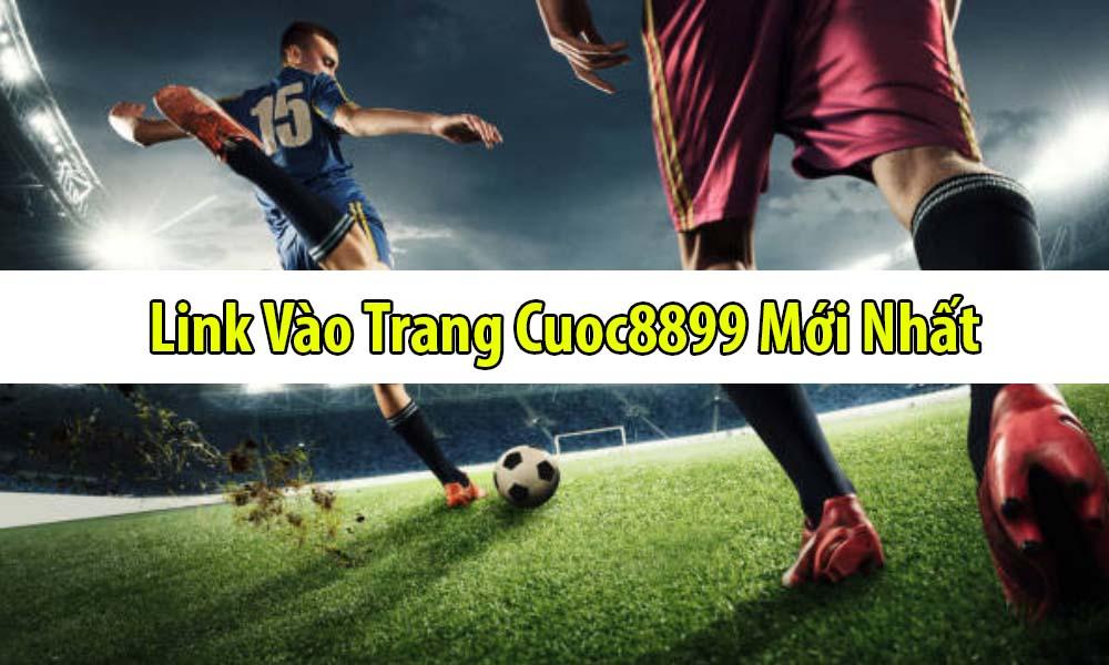 Link Vào Trang Cuoc8899 Mới Nhất